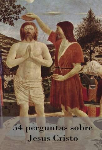 Baixar Livro 54 Perguntas Sobre Jesus Cristo - Francisco Varo em ePub PDF Mobi ou Ler Online