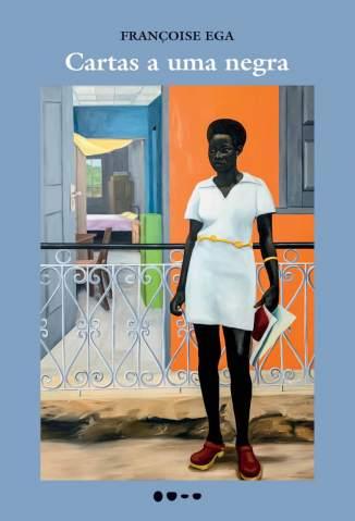 Baixar Livro Cartas a uma Negra - Françoise Ega em ePub PDF Mobi ou Ler Online
