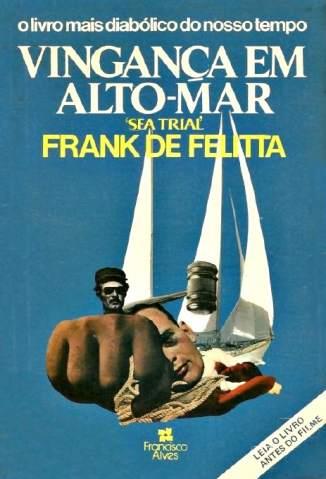Baixar Livro Vingança Em Alto Mar - Frank de Felitta em ePub PDF Mobi ou Ler Online
