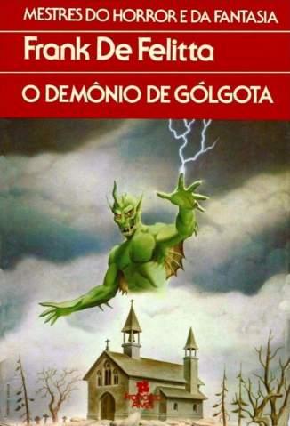 Baixar Livro O Demônio de Gólgota - Frank de Felitta em ePub PDF Mobi ou Ler Online