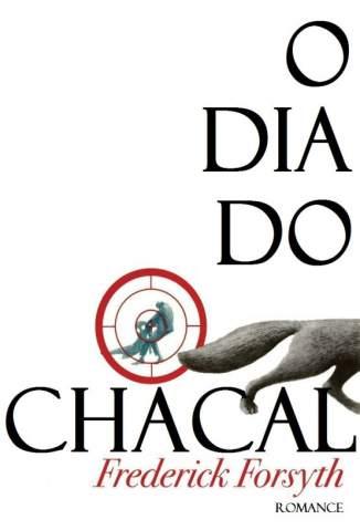 Baixar Livro O Dia do Chacal - Frederick Forsyth em ePub PDF Mobi ou Ler Online