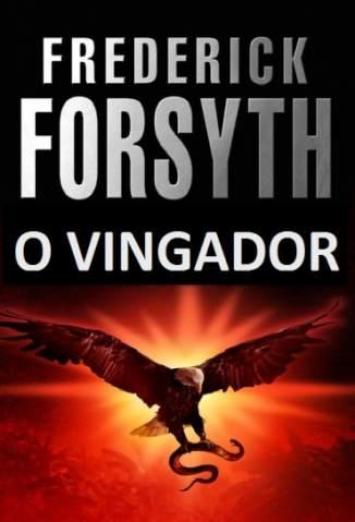 Baixar Livro O Vingador - Frederick Forsyth em ePub PDF Mobi ou Ler Online