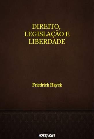 Baixar Livro Direito, Legislação e Liberdade - Friedrich Hayek em ePub PDF Mobi ou Ler Online