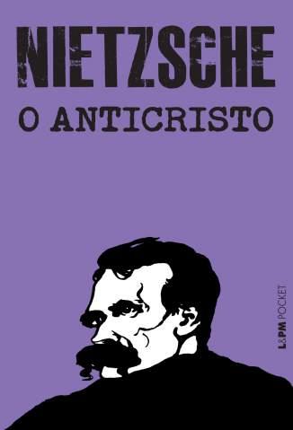 Baixar Livro O Anticristo: Ensaio de uma Crítica do Cristianismo - Friedrich Nietzsche em ePub PDF Mobi ou Ler Online