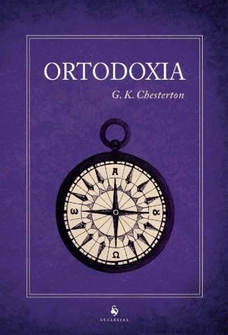 Baixar Livro Ortodoxia - G. K. Chesterton em ePub PDF Mobi ou Ler Online
