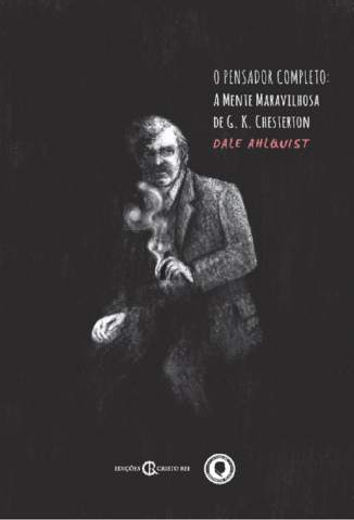 Baixar Livro O Pensador Completo: a Mente Maravilhosa de G. K. Chesterton - G. K. Chesterton em ePub PDF Mobi ou Ler Online