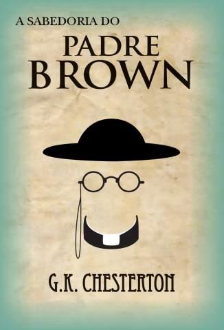 Baixar A Sabedoria do Padre Brown - G.K. Chesterton ePub PDF Mobi ou Ler Online