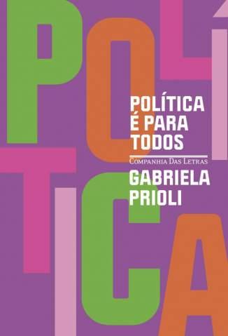 Baixar Livro Política é para Todos - Gabriela Prioli em ePub PDF Mobi ou Ler Online