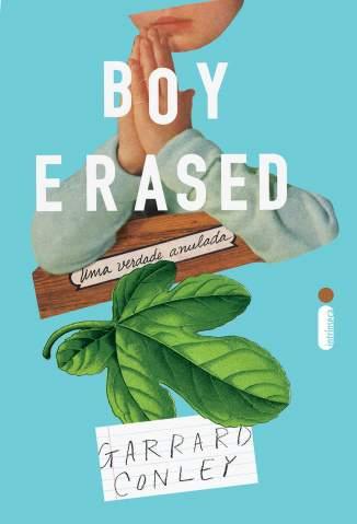 Baixar Livro Boy Erased: Uma Verdade Anulada - Garrard Conley em ePub PDF Mobi ou Ler Online