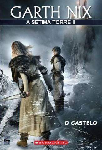 Baixar Livro O Castelo - A Sétima Torre Vol. 2 - Garth Nix  em ePub PDF Mobi ou Ler Online