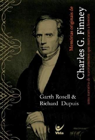Baixar Livro Memórias Originais de Charles Finney - Garth Rosell em ePub PDF Mobi ou Ler Online