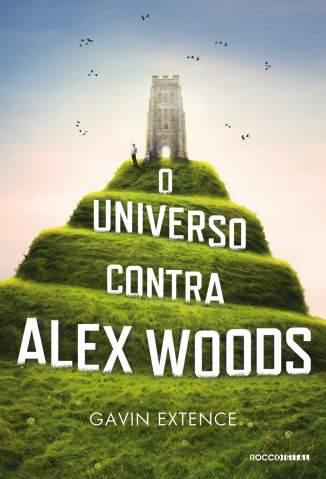 Baixar O Universo Contra Alex Woods - Gavin Extence ePub PDF Mobi ou Ler Online