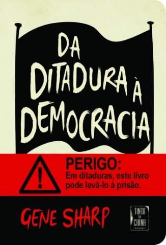 Baixar Livro Da Ditadura à Democracia - Gene Sharp em ePub PDF Mobi ou Ler Online