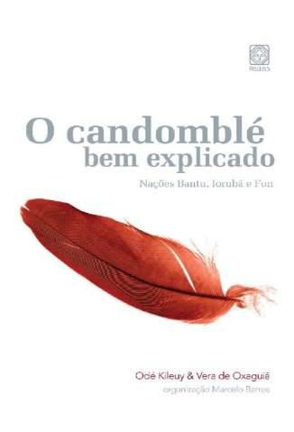 Baixar Livro O Candomblé Bem Explicado: Nações Bantu, Iorubá e Fon - George Mauricio em ePub PDF Mobi ou Ler Online
