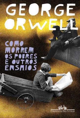 Baixar Livro Como Morrem Os Pobres e Outros Ensaios - George Orwell em ePub PDF Mobi ou Ler Online