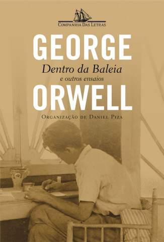 Baixar Livro Dentro da Baleia e Outros Ensaios - George Orwell em ePub PDF Mobi ou Ler Online