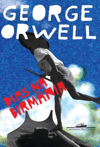 Baixar Livro Dias Na Birmânia - George Orwell em ePub PDF Mobi ou Ler Online