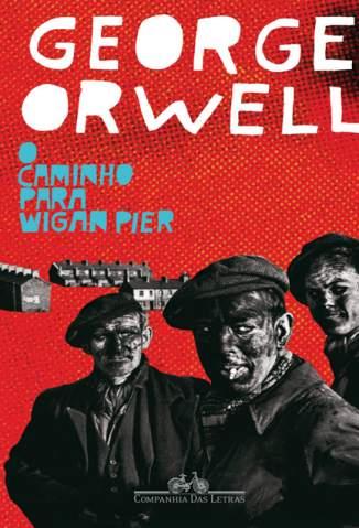Baixar Livro O Caminho para Wigan Pier - George Orwell em ePub PDF Mobi ou Ler Online