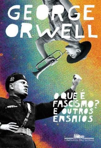 Baixar Livro O que é Fascismo? e Outros Ensaios - George Orwell  em ePub PDF Mobi ou Ler Online