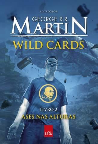 Baixar Livro Ases Nas Alturas - Wild Cards Vol. 2 - George R. R. Martin em ePub PDF Mobi ou Ler Online