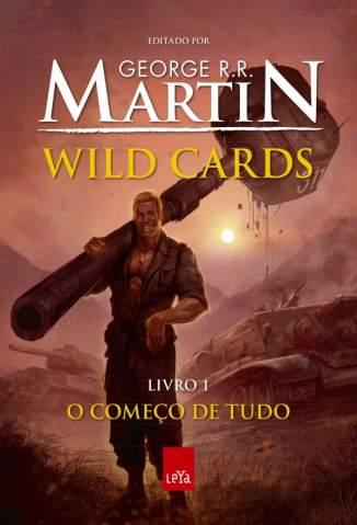Baixar Livro Começo de Tudo - Wild Cards Vol. 1 - George R.R. Martin em ePub PDF Mobi ou Ler Online