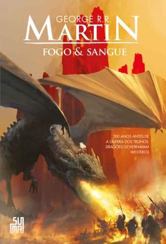 Baixar Livro Fogo & Sangue - A História dos Reis Targaryen Vol. 1 - George R. R. Martin em ePub PDF Mobi ou Ler Online