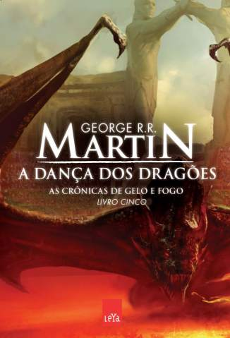 Baixar Livro A Dança dos Dragões - As Crônicas de Gelo e Fogo Vol. 5 - George R. R. Martin em ePub PDF Mobi ou Ler Online
