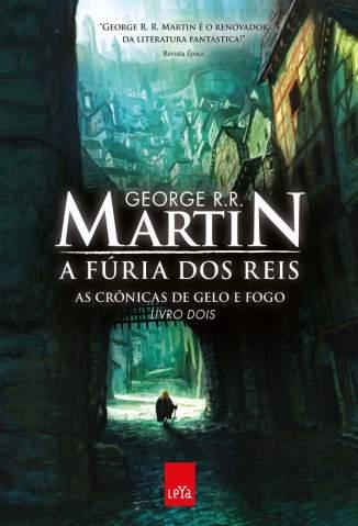 Baixar Livro A Fúria dos Reis - As Crônicas de Gelo e Fogo Vol. 2 - George R. R. Martin em ePub PDF Mobi ou Ler Online
