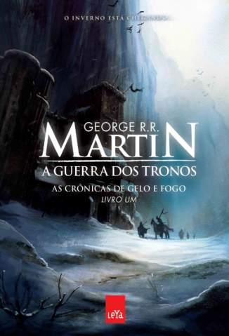 Baixar A Guerra dos Tronos - As Crônicas de Gelo e Fogo Vol. 1 - George R. R. Martin ePub PDF Mobi ou Ler Online
