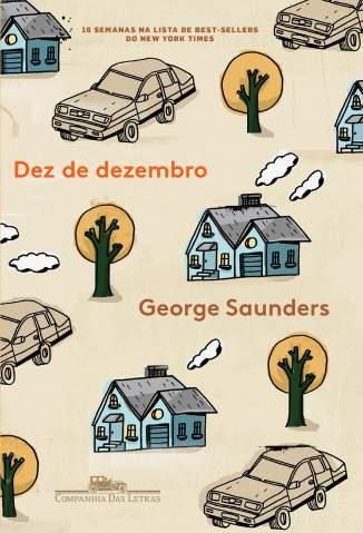 Baixar Dez de Dezembro - George Saunders ePub PDF Mobi ou Ler Online