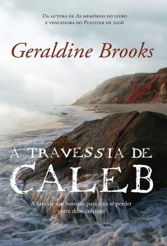 Baixar A Travessia de Caleb - Geraldine Brooks ePub PDF Mobi ou Ler Online