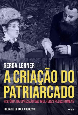Baixar Livro A Criação do Patriarcado - Gerda Lerner em ePub PDF Mobi ou Ler Online