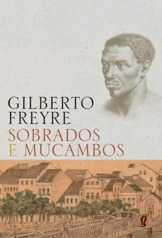 Baixar Sobrados e Mucambos - Gilberto Freyre ePub PDF Mobi ou Ler Online