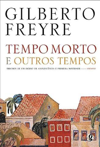 Baixar Tempo Morto e Outros Tempos - Gilberto Freyre ePub PDF Mobi ou Ler Online
