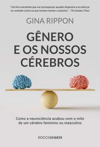 Baixar Livro Gênero e Os Nossos Cérebros - Gina Rippon em ePub PDF Mobi ou Ler Online