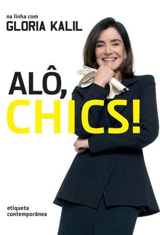 Baixar Livro Alô, Chics! - Gloria Kalil em ePub PDF Mobi ou Ler Online