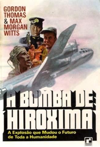 Baixar Livro A Bomba de Hiroshima  - Gordon Thomas em ePub PDF Mobi ou Ler Online