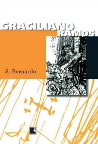 Baixar S. Bernardo - Graciliano Ramos ePub PDF Mobi ou Ler Online