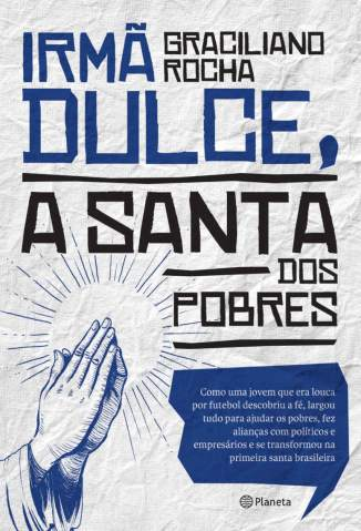 Baixar Livro Irmã Dulce, a Santa dos Pobres - Graciliano Rocha em ePub PDF Mobi ou Ler Online