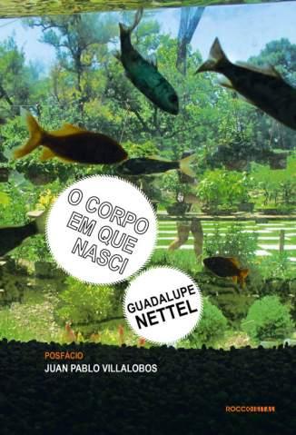 Baixar Livro O Corpo Em que Nasci - Guadalupe Nettel em ePub PDF Mobi ou Ler Online