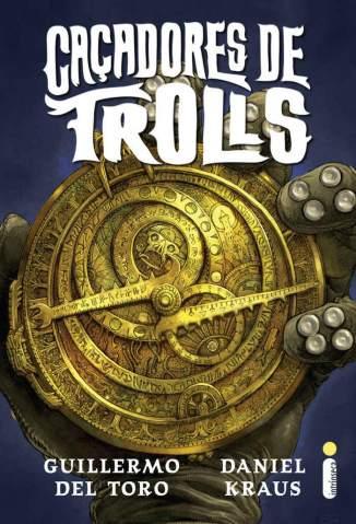 Baixar Caçadores de Trolls - Guillermo Del Toro ePub PDF Mobi ou Ler Online