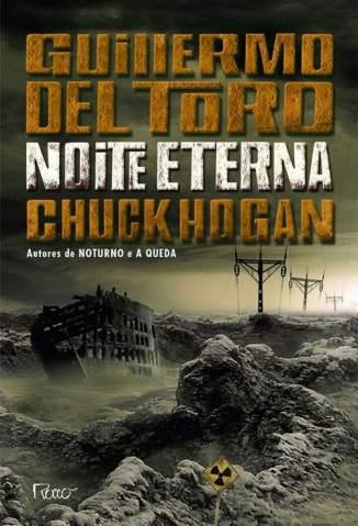 Baixar Trilogia da Escuridão - Livro 3 - Noite Eterna - Trilogia da Escuridão Vol. 3 - Guillermo Del Toro ePub PDF Mobi ou Ler Online