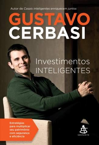 Baixar Investimentos Inteligentes - Gustavo Cerbasi ePub PDF Mobi ou Ler Online