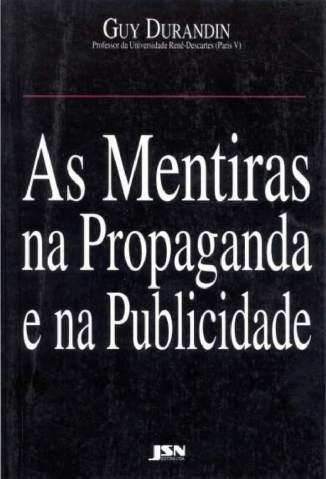 Baixar Livro As Mentiras Na Propaganda e Na Publicidade - Guy Durandin em ePub PDF Mobi ou Ler Online