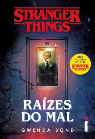 Baixar Livro Raízes do Mal - Stranger Things Vol. 1 - Gwenda Bond em ePub PDF Mobi ou Ler Online