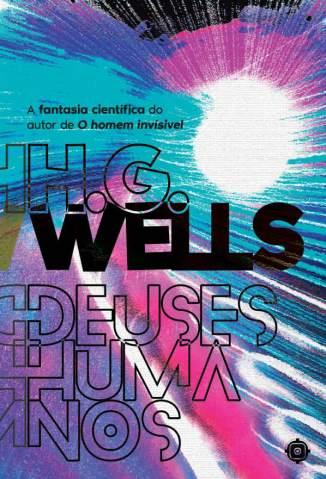 Baixar Livro Deuses Humanos - H.G. Wells em ePub PDF Mobi ou Ler Online
