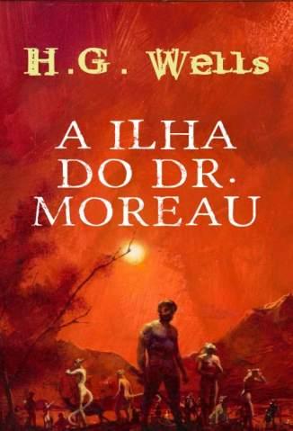 Baixar A Ilha do Dr. Moreau - H. G. Wells ePub PDF Mobi ou Ler Online