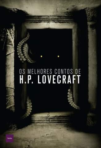 Baixar Livro Os Melhores Contos de H.P. Lovecraft - H.P. Lovecraft em ePub PDF Mobi ou Ler Online