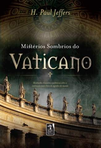 Baixar Mistérios Sombrios do Vaticano - H. Paul Jeffers ePub PDF Mobi ou Ler Online