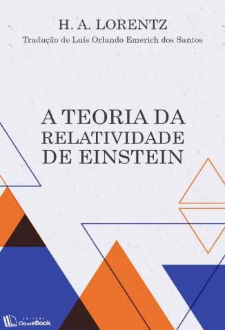 Baixar A Teoria da Relatividade de Einstein - H. A. Lorentz ePub PDF Mobi ou Ler Online